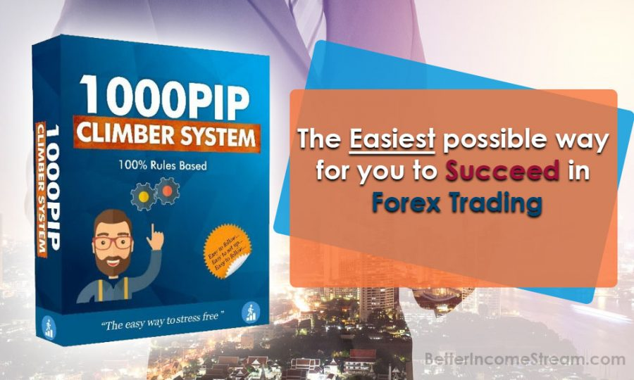 1000Pip Climber System Succeed in Forex Trading