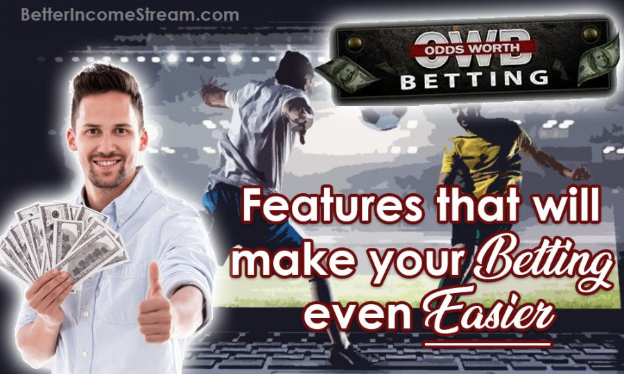 Odds Worth Betting Features of the Product