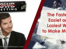 Odds Worth Betting The Easiest and Fastest way to Make Money