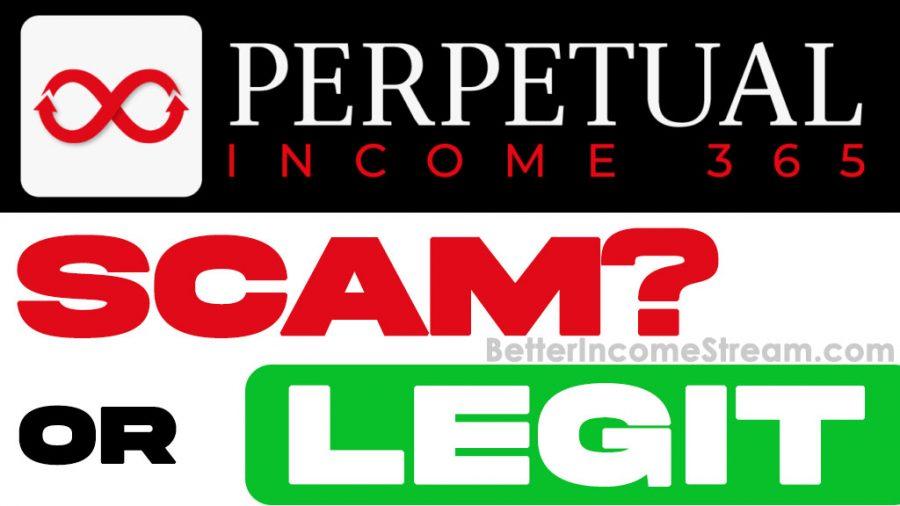 Perpetual Income 365 Scam or Legit