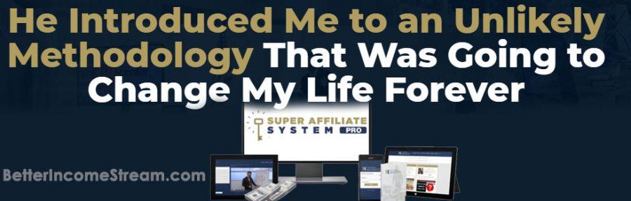 Super Affiliate System Pro Change Life Forever