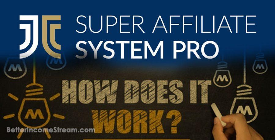 Super Affiliate System Pro How the Program Works