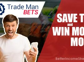 Trade Man Bets Save Time and Win More Money