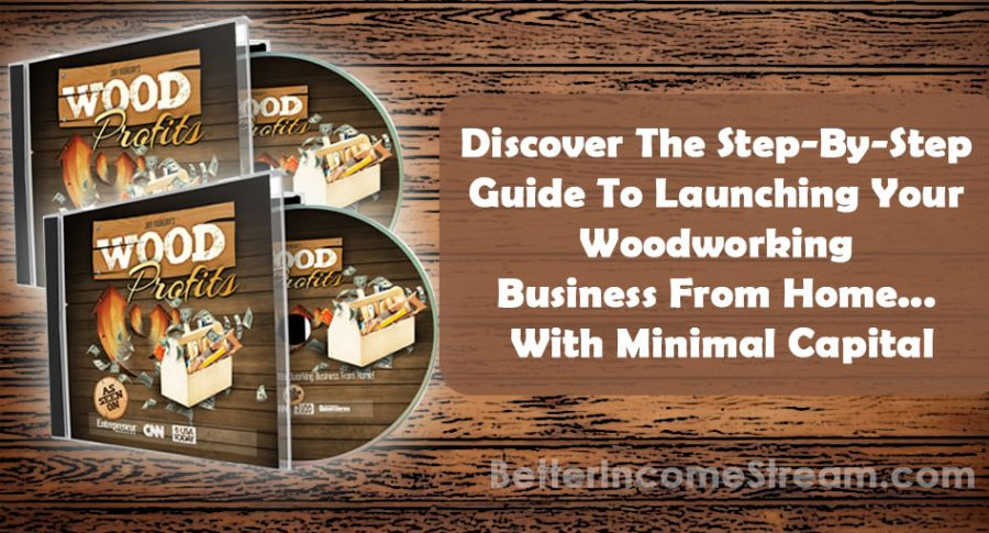 Wood Profits Discover Step by Step Guide