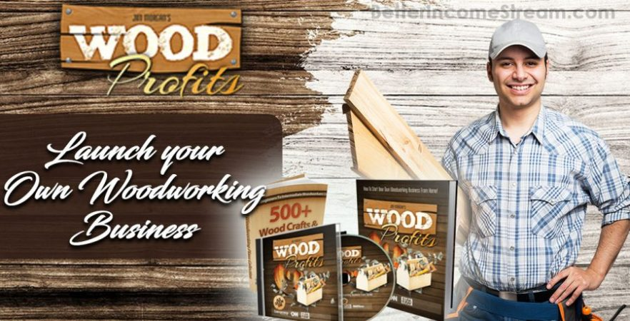 Wood Profits Launch your Own Woodworking Business