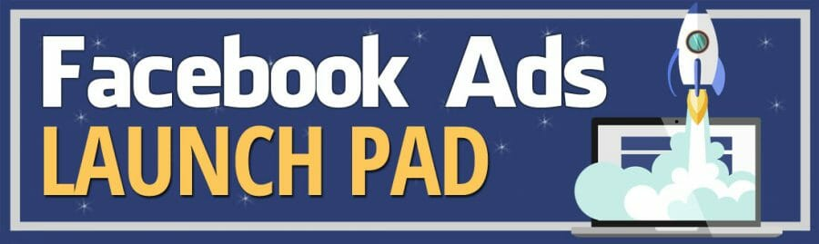 Facebook Ads Launch Pad
